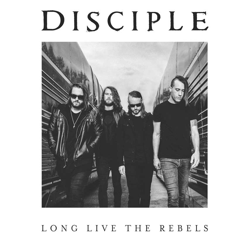 Long Live the Rebels - the New Album by DISCIPLE Available Now